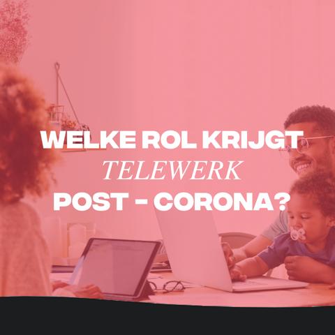 Telewerk - De nieuwe norm post-corona?
